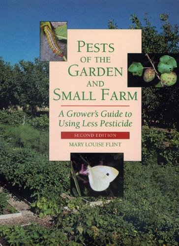 pests-of-the-garden-and-small-farm-a-growers-guide-to-using-less-pesticide-second-edition