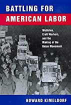 Battling for American Labor: Wobblies, Craft…