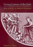 Cohen, Jeremy: Living Letters of the Law: Ideas of the Jew in Medieval Christianity