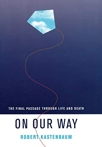 on-our-way-the-final-passage-through-life-and-death-life-passages