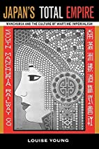 Japan's Total Empire: Manchuria and the…
