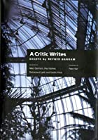 A Critic Writes: Selected Essays by Reyner…