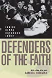 Heilman, Samuel C.: Defenders of the Faith - Inside Ultra-Orthodox Jewry