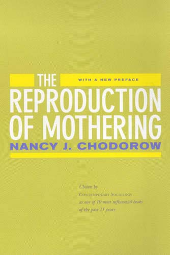 the-reproduction-of-mothering-psychoanalysis-and-the-sociology-of-gender-updated-edition