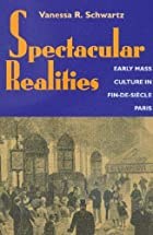 Spectacular Realities: Early Mass Culture in…