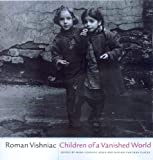 Vishniac, Roman: Children of a Vanished World