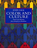 Gage, John: Color and Culture: Practice and Meaning from Antiquity to Abstraction