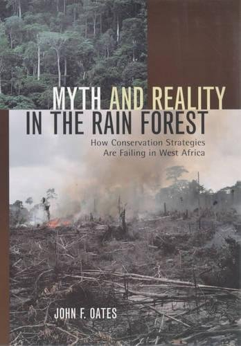 myth-and-reality-in-the-rain-forest-how-conservation-strategies-are-failing-in-west-africa