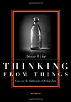 Thinking from things : essays in the…