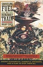 Shoveling Fuel for a Runaway Train: Errant…