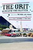 The Grit Beneath the Glitter Tales from the Real Las Vegas