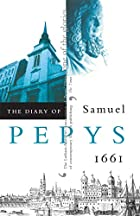 The Diary of Samuel Pepys {1661) by Samuel…