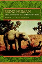 Being Human: Ethics, Environment, and Our…