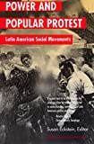 Power and Popular Protest   Latin American Social Movements