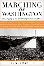 Marching on Washington: The Forging of an…