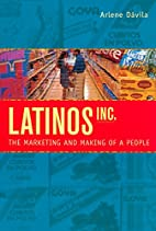 Latinos, Inc.: The Marketing and Making of a…