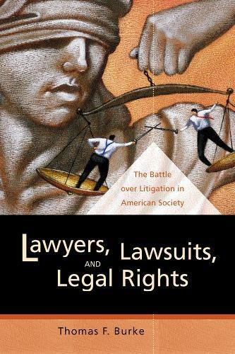 lawyers-lawsuits-and-legal-rights-the-battle-over-litigation-in-american-society