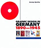Graphic Design in Germany: 1890-1945 (Weimar…