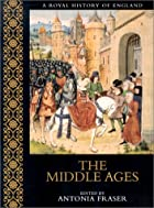 The Middle Ages by Antonia Fraser