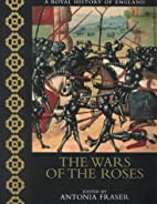 The Wars of the Roses by Anthony Cheetham