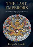 Rawski, Evelyn Sakakida: The Last Emperors: A Social History of Qing Imperial Institutions