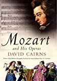 David Cairns: Mozart and His Operas