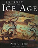 Bahn, Paul G.: Journey Through the Ice Age