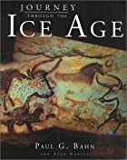 Journey Through the Ice Age by Paul G. Bahn