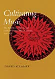 Gramit, David: Cultivating Music: The Aspirations, Interests, and Limits of German Musical Culture, 1770-1848