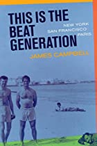 This Is the Beat Generation: New York-San…