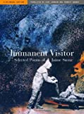 Gander, Forrest: Immanent Visitor: Selected Poems of Jaime Saenz