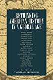 Bender, Thomas: Rethinking American History in a Global Age