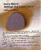 Moore, Henry: Henry Moore: Writings and Conversations (Documents of Twentieth-Century Art)