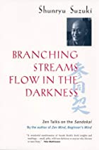 Branching Streams Flow in the Darkness: Zen…