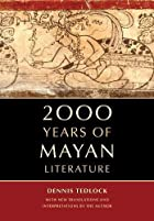 2000 Years of Mayan Literature by Dennis…