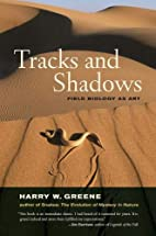 Tracks and Shadows: Field Biology as Art by…