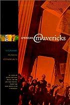 American Mavericks: Musical Visionaries,…