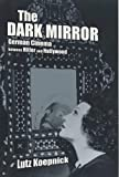 Koepnick, Lutz: The Dark Mirror: German Cinema Between Hitler and Hollywood