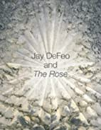 Jay DeFeo and The Rose (Ahmanson-Murphy Fine…
