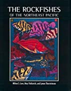 The Rockfishes of the Northeast Pacific by…
