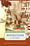Levenstein, Harvey A.: Revolution at the Table: The Transformation of the American Diet