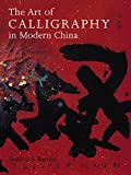 Barrass, Gordon S.: The Art of Calligraphy in Modern China