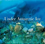 Wu, Norbert: Under Antarctic Ice: The Photographs of Norbert Wu