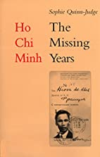 Ho Chi Minh: The Missing Years 1919 - 1941…