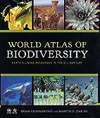 World Atlas of Biodiversity: Earth's…