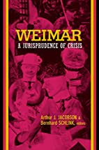 Weimar: A Jurisprudence of Crisis by Arthur…