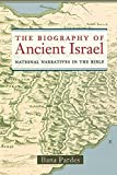 Pardes, Ilana: The Biography of Ancient Israel: National Narratives in the Bible