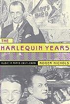 The Harlequin years: music in Paris…