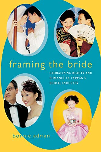 framing-the-bride-globalizing-beauty-and-romance-in-taiwans-bridal-industry