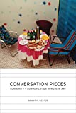 Kester, Grant H.: Conversation Pieces: Community and Communication in Modern Art